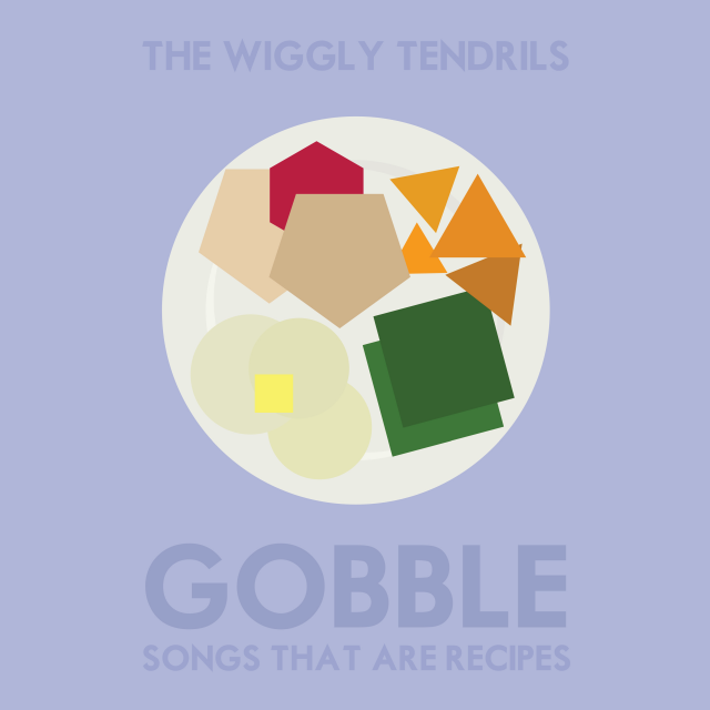 The Wiggly Tendrils | Gobble: Songs That Are Recipes